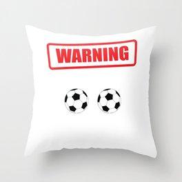 Warning I Kick Balls Funny Soccer Athlete T-Shirt Throw Pillow