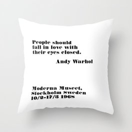 fall in love with their eyes closed - andy quote Throw Pillow