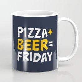 Pizza + beer = Friday Coffee Mug
