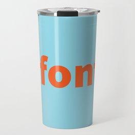 Fonts vs Typefaces (Solo) Travel Mug