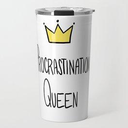 Procrastination Queen Travel Mug