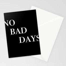 no bad days IV Stationery Cards