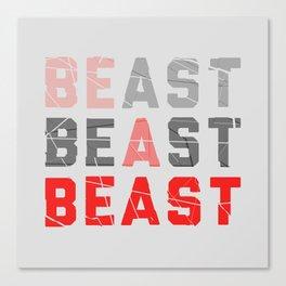 Be a Beast Canvas Print