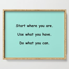Start where you are - Arthur Ashe - mint green print Serving Tray