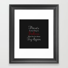 No Such Thing As Failure Framed Art Print