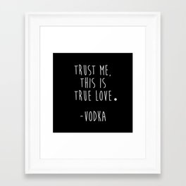 Trust Me - VODKA Framed Art Print