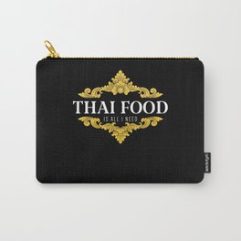 Thai Food is all I need Carry-All Pouch