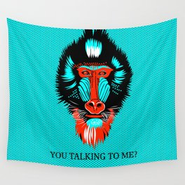 You Talking To Me? Wall Tapestry