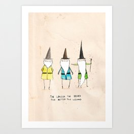 The longer the beard the better the wizard  Art Print