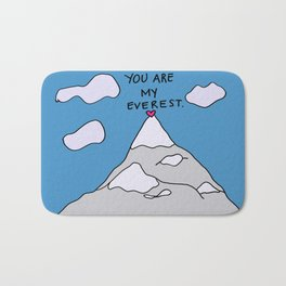 You Are My Everest Bath Mat