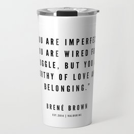 8    | Brené  Brown Quotes | 190524 | White Design Travel Mug