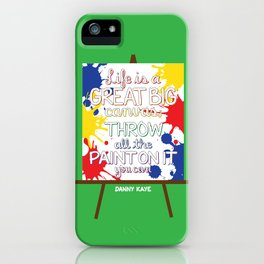 Life is a great big canvas iPhone Case