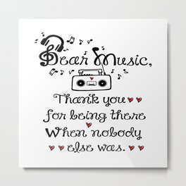 Dear music Metal Print