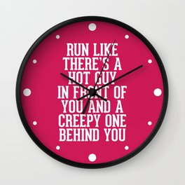 Hot Guy In Front Funny Running Quote Wall Clock
