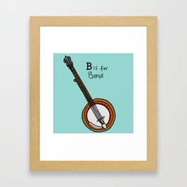 B is for Banjo  Framed Art Print