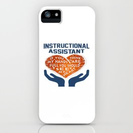 Instructional Assistant iPhone Case