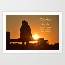 Daughter You Are Art Print