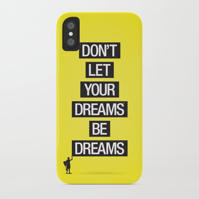 Dreams Be Dreams iPhone Case