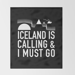 Iceland Is Calling And I Must Go Throw Blanket