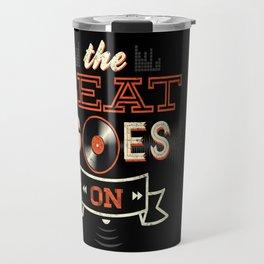 The Beat Goes On Travel Mug