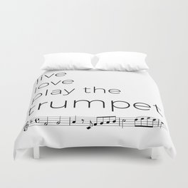 Live, love, play the trumpet Duvet Cover