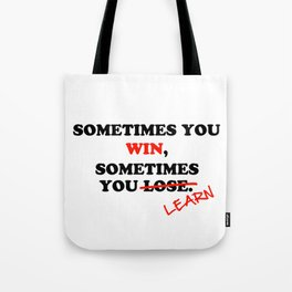 Sometimes You Win...Typography Motivational Phrase Tote Bag