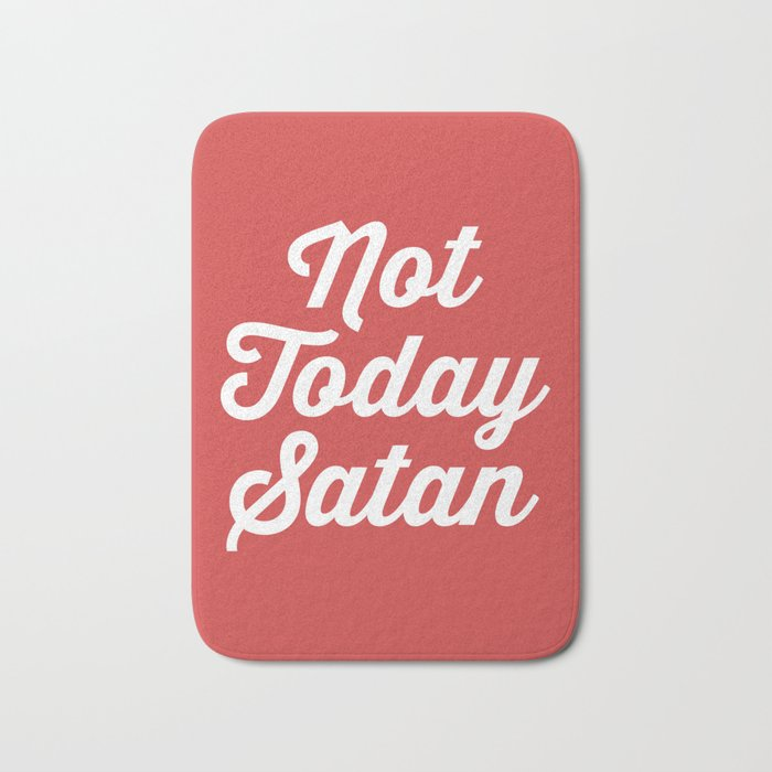Not Today Satan Funny Quote Bath Mat
