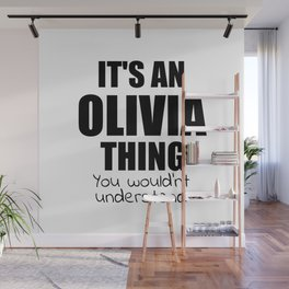 It's an OLIVIA Thing You Wouldn't Understand Funny Girl Name Wall Mural