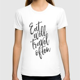MOTIVATIONAL POSTER,Eat Well Travel Often,Travel Gifts,Inspirational Quote,Kitchen Decor,Quote Print T-shirt