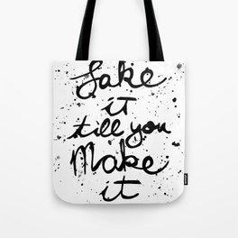 Fake it Tote Bag