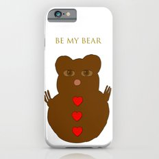 Be my bear iPhone 6s Slim Case