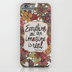 Everything you can imagine is real iPhone 6 Slim Case