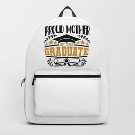 Proud Mother Of The Graduate Backpack
