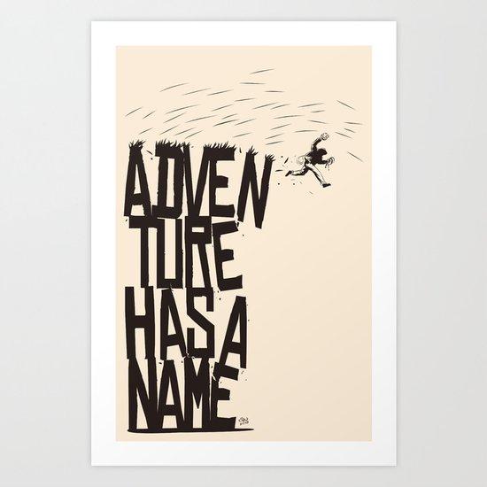 Adventure Has A Name Art Print