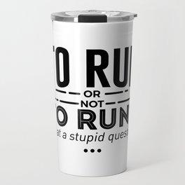 Runners Run Running Is Life Design Travel Mug