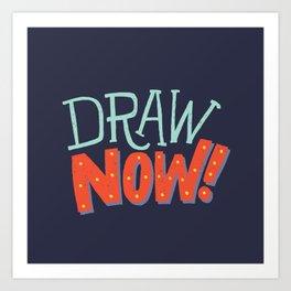 DRAW NOW Art Print