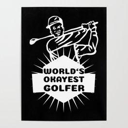 World's Okayest Golfer Golf Sport Golfing Gift Poster