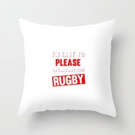 I'm Easy to Please as Long as I Have Rugby Funny T-shirt Throw Pillow