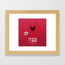 You are my Soymate Framed Art Print