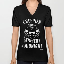 Creepier Than A Cemetery at Midnight Unisex V-Neck