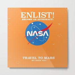 "NASA Enlist! Become an Astronaut ""Travel to Mars"" Metal Print"