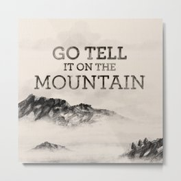 Go Tell It On The Mountain Metal Print