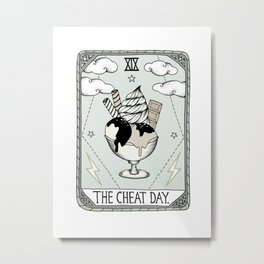 The Cheat Day Metal Print