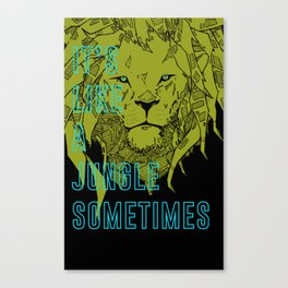 It's Like a Jungle Sometimes... Canvas Print