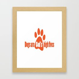 Dogs Are Gods High Fives Framed Art Print