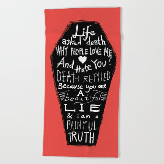 Life asked death... Beach Towel