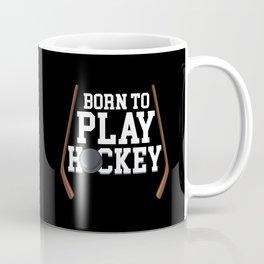 Funny Hockey Player Gift - Born To Play Hockey Coffee Mug