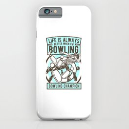 Bowling Champion iPhone Case