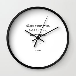 Close Your Eyes, Fall In Love, Stay There - Rumi Quote On Love 23 - Minimal, Modern Typewriter Print Wall Clock