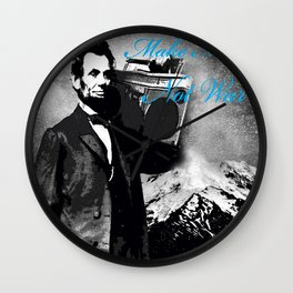 ABRAHAM LINCOLN MORE MUSIC LESS WAR Wall Clock